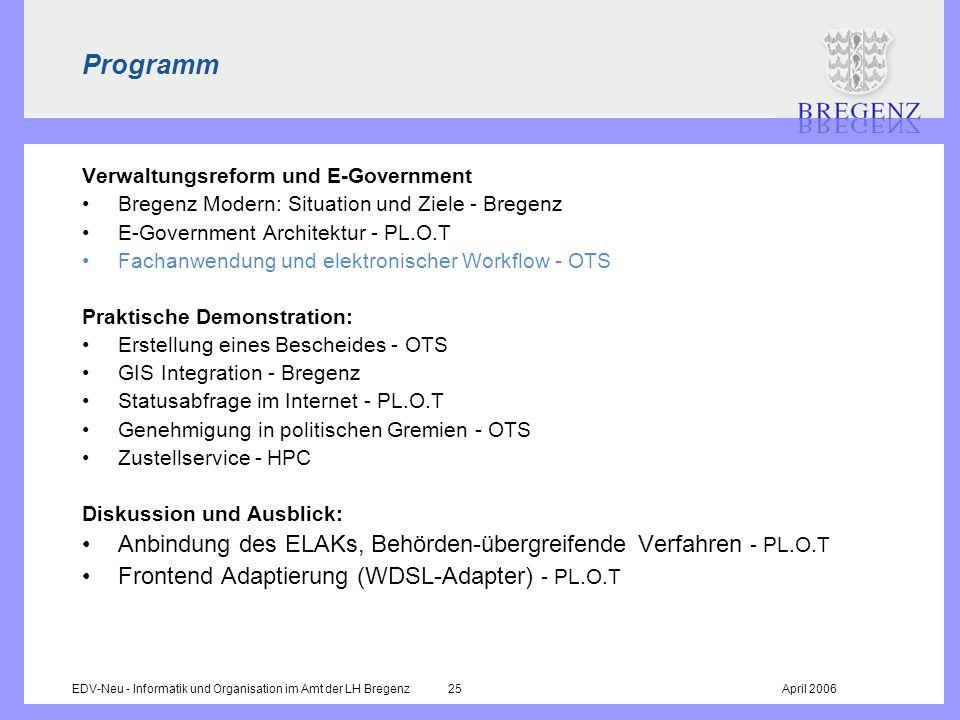 EDV-Neu - Informatik und Organisation im Amt der LH Bregenz 25April 2006 Programm Verwaltungsreform und E-Government Bregenz Modern: Situation und Zie