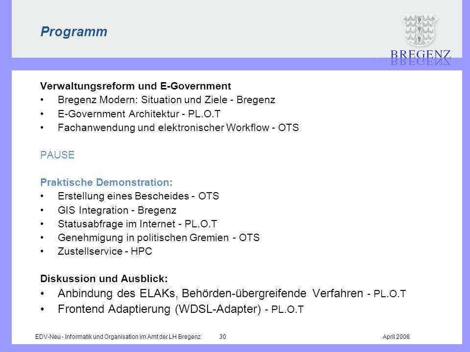 EDV-Neu - Informatik und Organisation im Amt der LH Bregenz 30April 2006 Programm Verwaltungsreform und E-Government Bregenz Modern: Situation und Zie