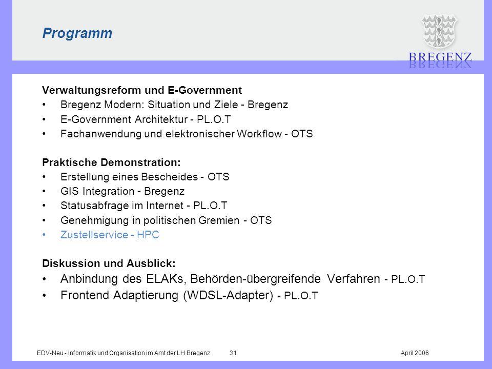 EDV-Neu - Informatik und Organisation im Amt der LH Bregenz 31April 2006 Programm Verwaltungsreform und E-Government Bregenz Modern: Situation und Zie