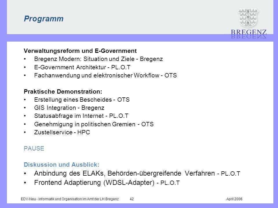EDV-Neu - Informatik und Organisation im Amt der LH Bregenz 42April 2006 Programm Verwaltungsreform und E-Government Bregenz Modern: Situation und Zie