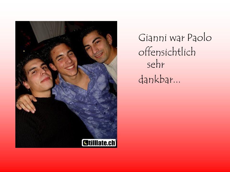 Gianni war Paolo offensichtlich sehr dankbar...