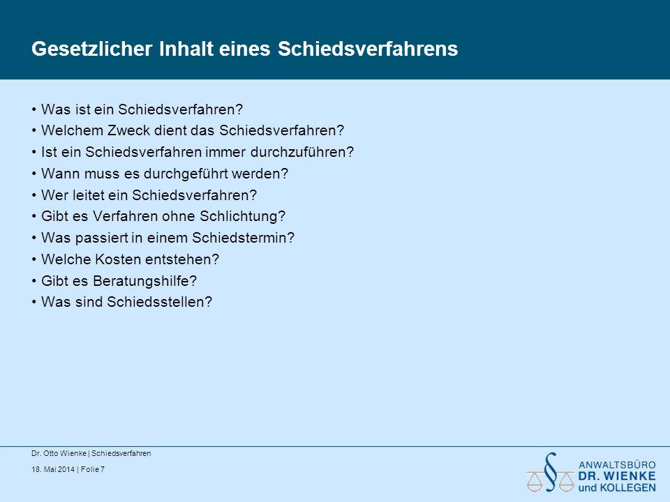 18. Mai 2014 | Folie 18 Überwuchs Dr. Otto Wienke | Schiedsverfahren