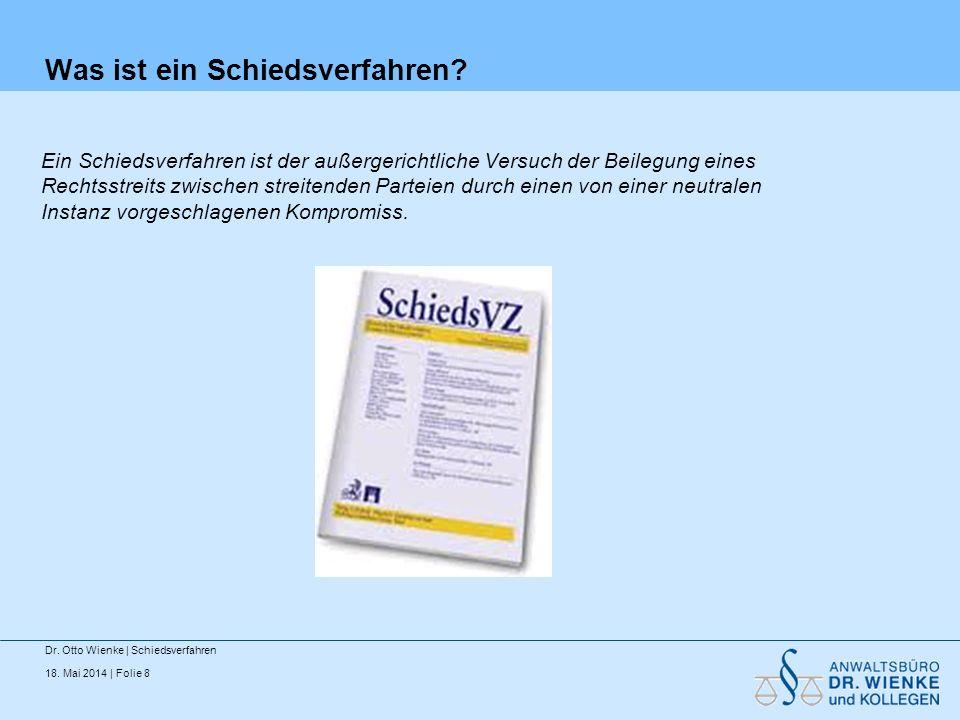 18. Mai 2014 | Folie 19 Überwuchs Dr. Otto Wienke | Schiedsverfahren