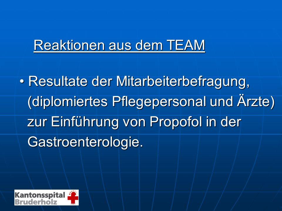 Reaktionen aus dem TEAM Resultate der Mitarbeiterbefragung,Resultate der Mitarbeiterbefragung, (diplomiertes Pflegepersonal und Ärzte) (diplomiertes P