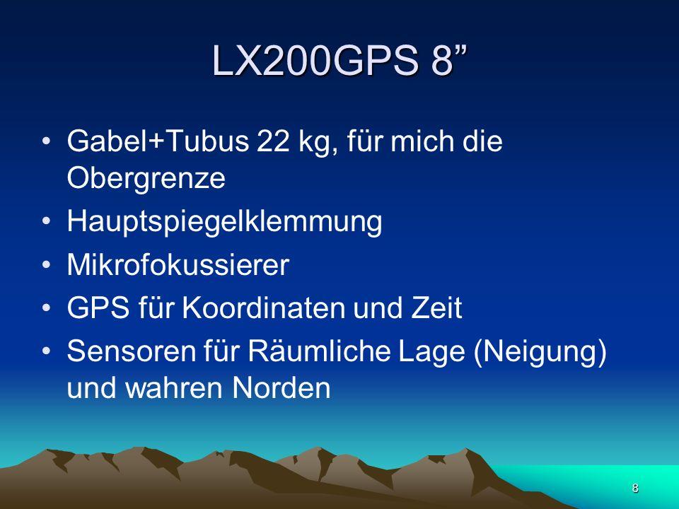 8 LX200GPS 8 Gabel+Tubus 22 kg, für mich die Obergrenze Hauptspiegelklemmung Mikrofokussierer GPS für Koordinaten und Zeit Sensoren für Räumliche Lage