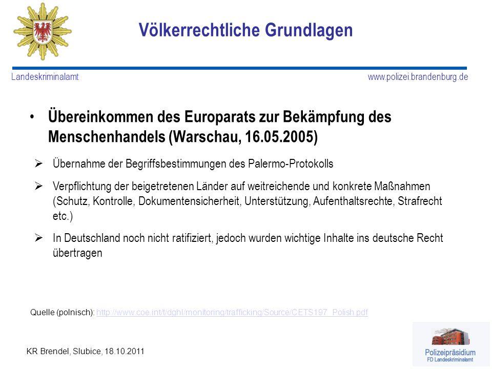 www.polizei.brandenburg.de Landeskriminalamt KR Brendel, Slubice, 18.10.2011 Völkerrechtliche Grundlagen Übereinkommen des Europarats zur Bekämpfung d