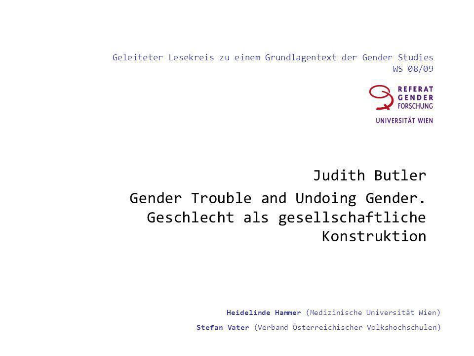Geleiteter Lesekreis zu einem Grundlagentext der Gender Studies WS 08/09 Heidelinde Hammer (Medizinische Universität Wien) Stefan Vater (Verband Öster