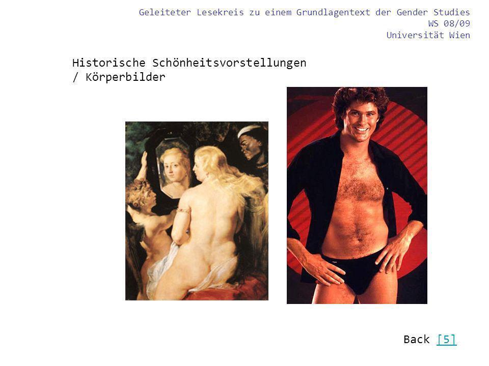 Geleiteter Lesekreis zu einem Grundlagentext der Gender Studies WS 08/09 Universität Wien Historische Schönheitsvorstellungen / Körperbilder Back [5][