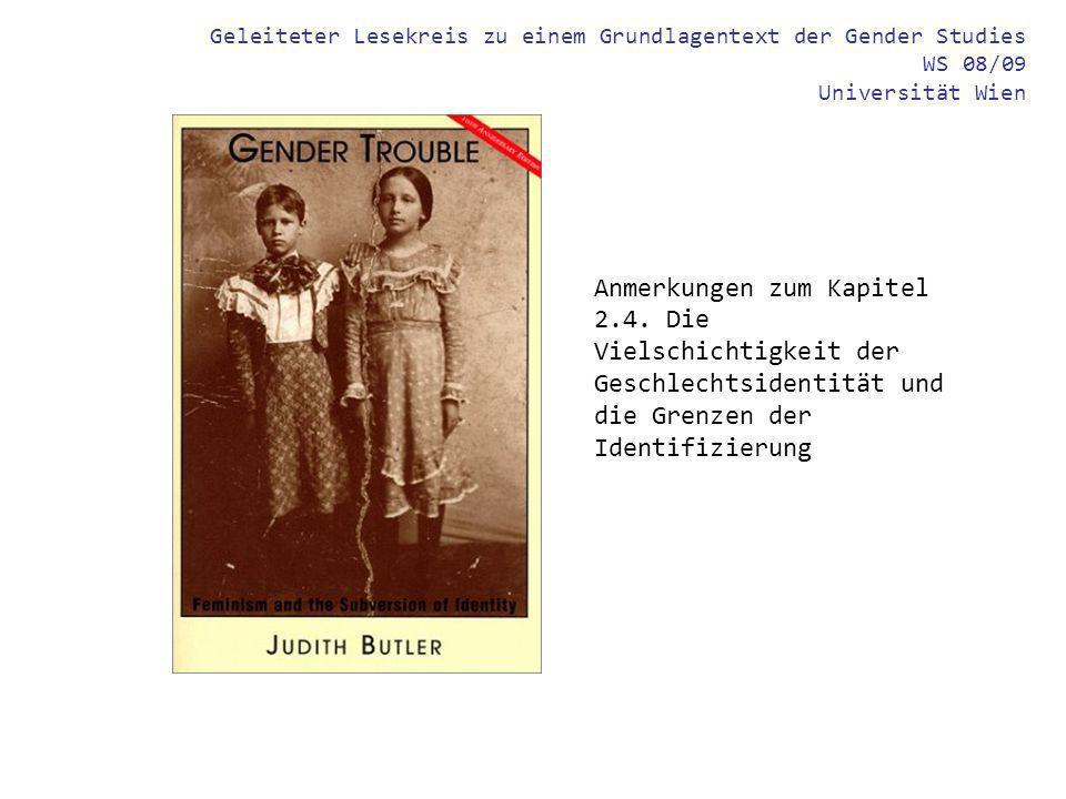 Geleiteter Lesekreis zu einem Grundlagentext der Gender Studies WS 08/09 Universität Wien Anmerkungen zum Kapitel 2.4. Die Vielschichtigkeit der Gesch