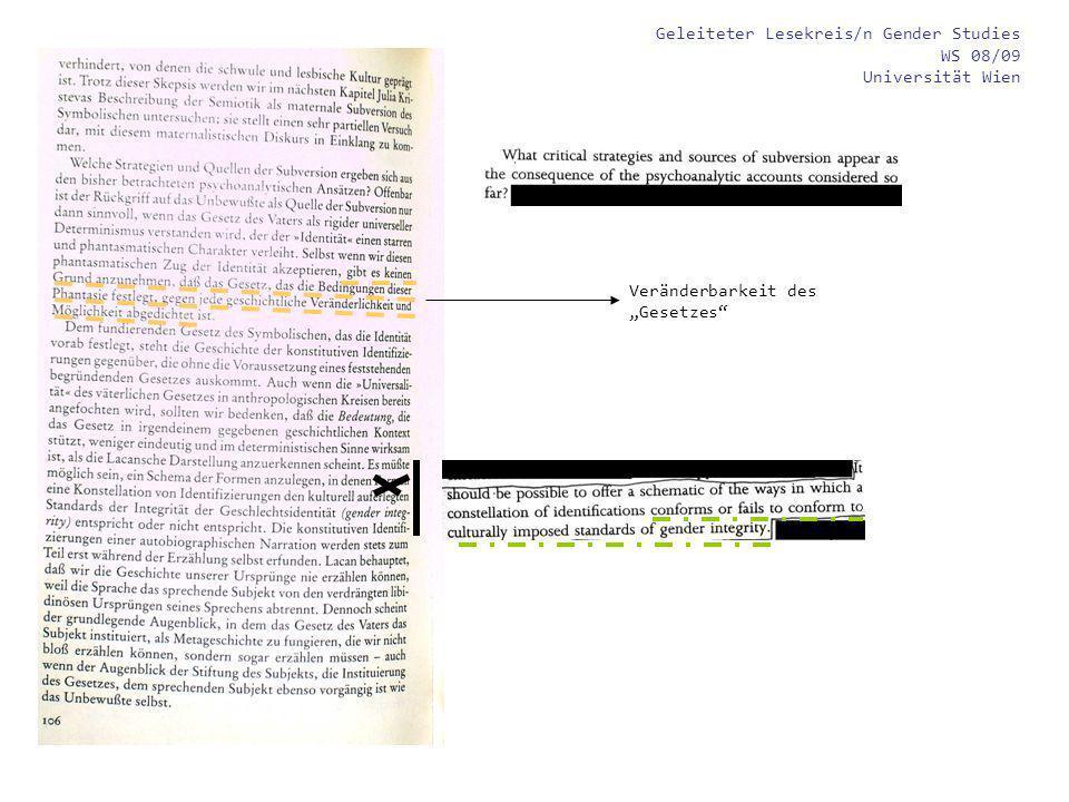 Geleiteter Lesekreis/n Gender Studies WS 08/09 Universität Wien Veränderbarkeit des Gesetzes