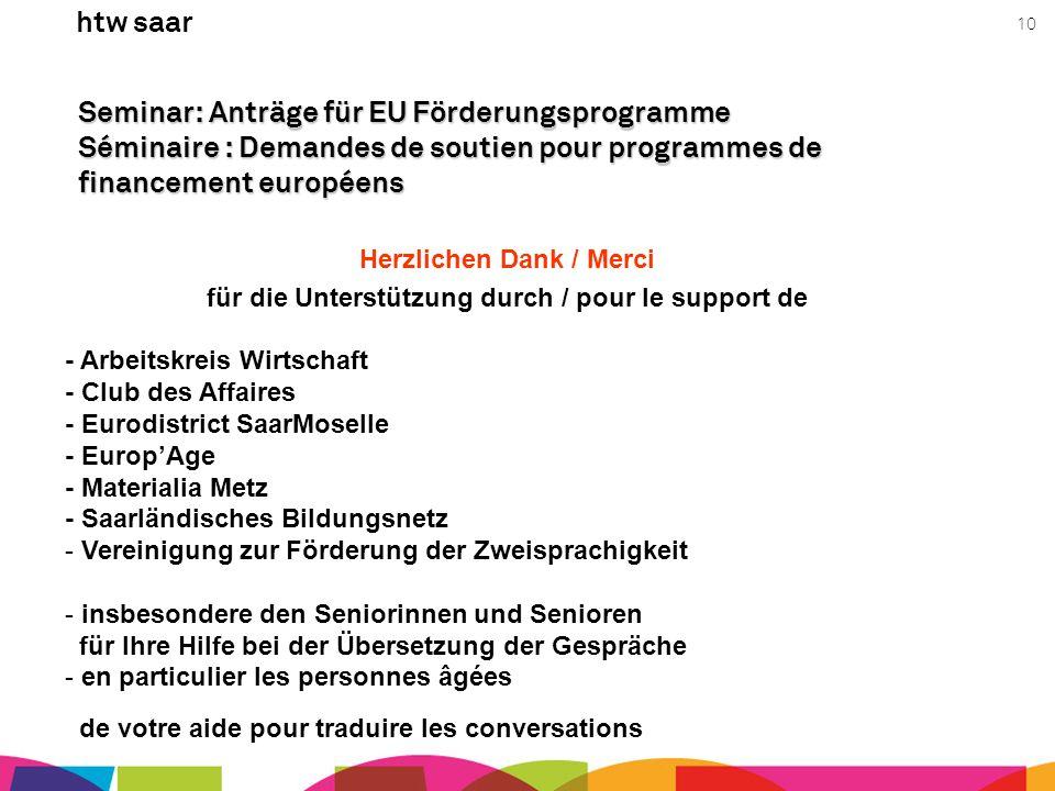 htw saar 10 Seminar: Anträge für EU Förderungsprogramme Séminaire : Demandes de soutien pour programmes de financement européens Herzlichen Dank / Mer