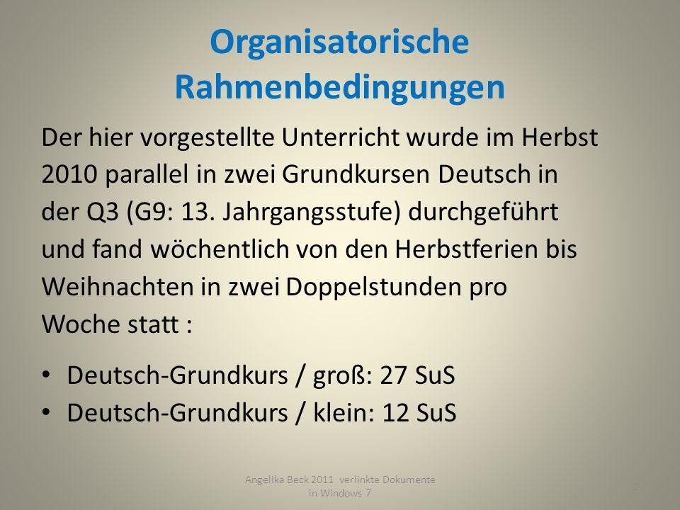 Organisatorische Rahmenbedingungen Der hier vorgestellte Unterricht wurde im Herbst 2010 parallel in zwei Grundkursen Deutsch in der Q3 (G9: 13.
