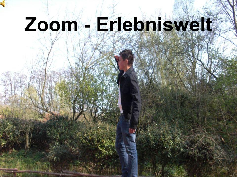Zoom - Erlebniswelt