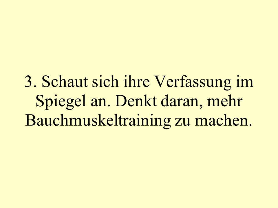 16. Nochmals die Grösse des Wieners im Spiegel betrachten und abschätzen.