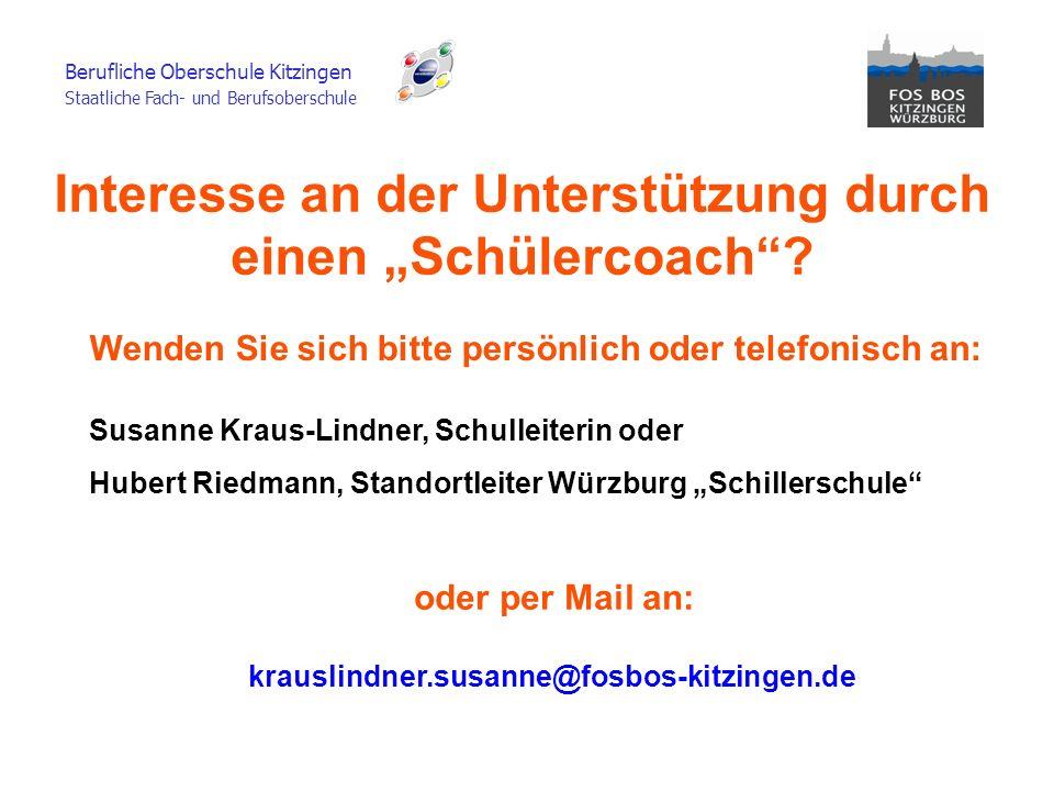 Stand: Schuljahr 2012/2013© Berufliche Oberschule Kitzingen Berufliche Oberschule Kitzingen Staatliche Fach- und Berufsoberschule 7 Wenden Sie sich bi