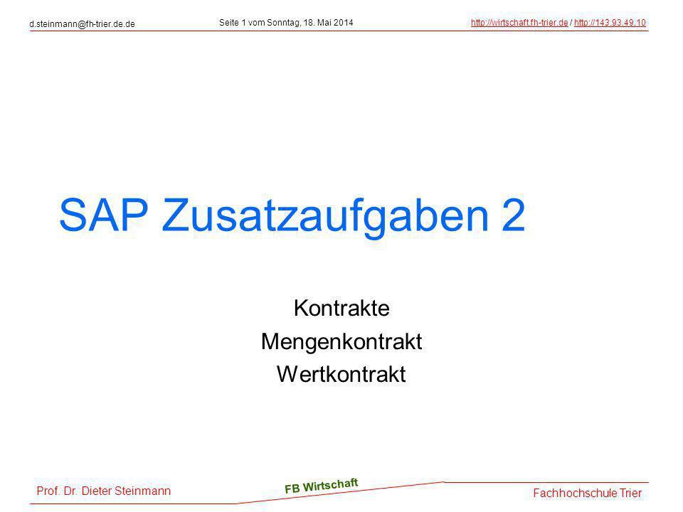 Prof. Dr. Dieter Steinmann d.steinmann@fh-trier.de.de Seite 1 vom Sonntag, 18. Mai 2014http://wirtschaft.fh-trier.dehttp://wirtschaft.fh-trier.de / ht