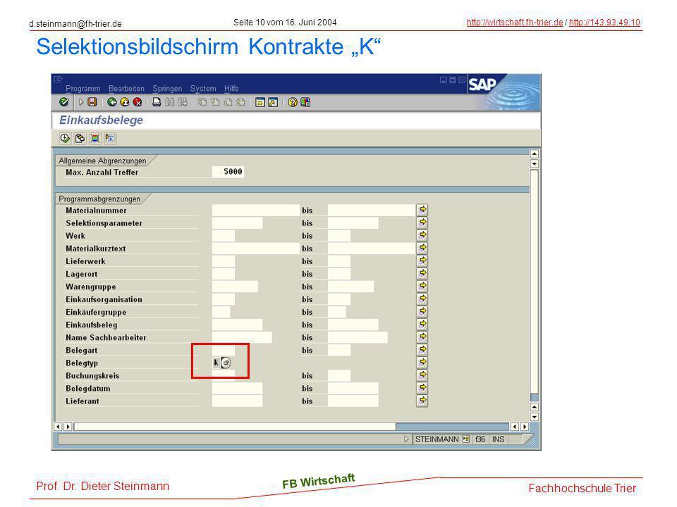 d.steinmann@fh-trier.de Seite 10 vom 16. Juni 2004http://wirtschaft.fh-trier.dehttp://wirtschaft.fh-trier.de / http://143.93.49.10http://143.93.49.10