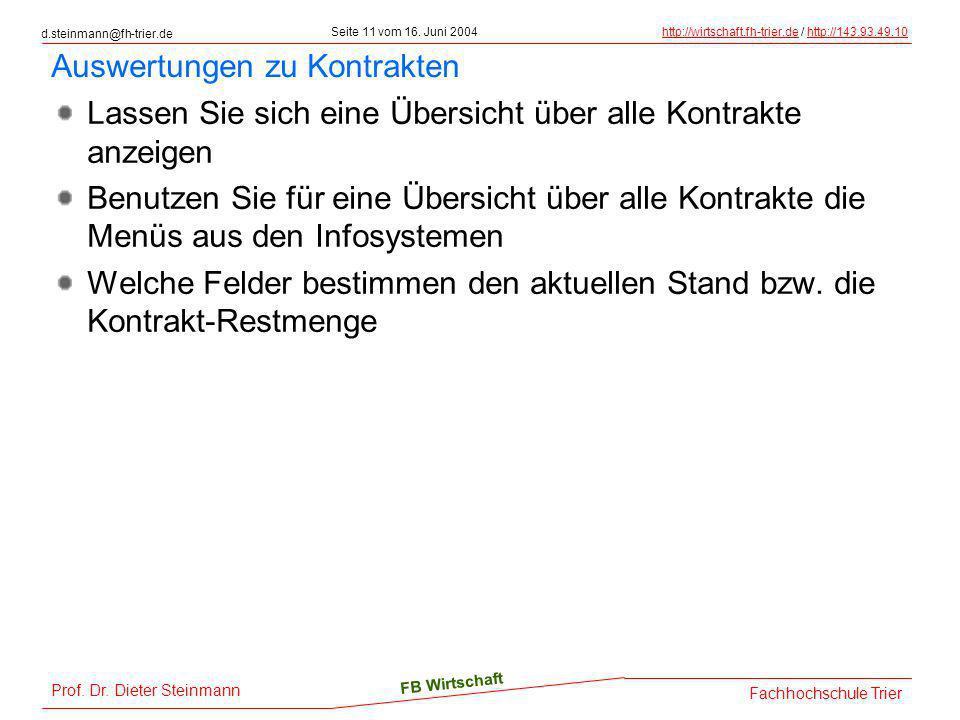 d.steinmann@fh-trier.de Seite 11 vom 16. Juni 2004http://wirtschaft.fh-trier.dehttp://wirtschaft.fh-trier.de / http://143.93.49.10http://143.93.49.10