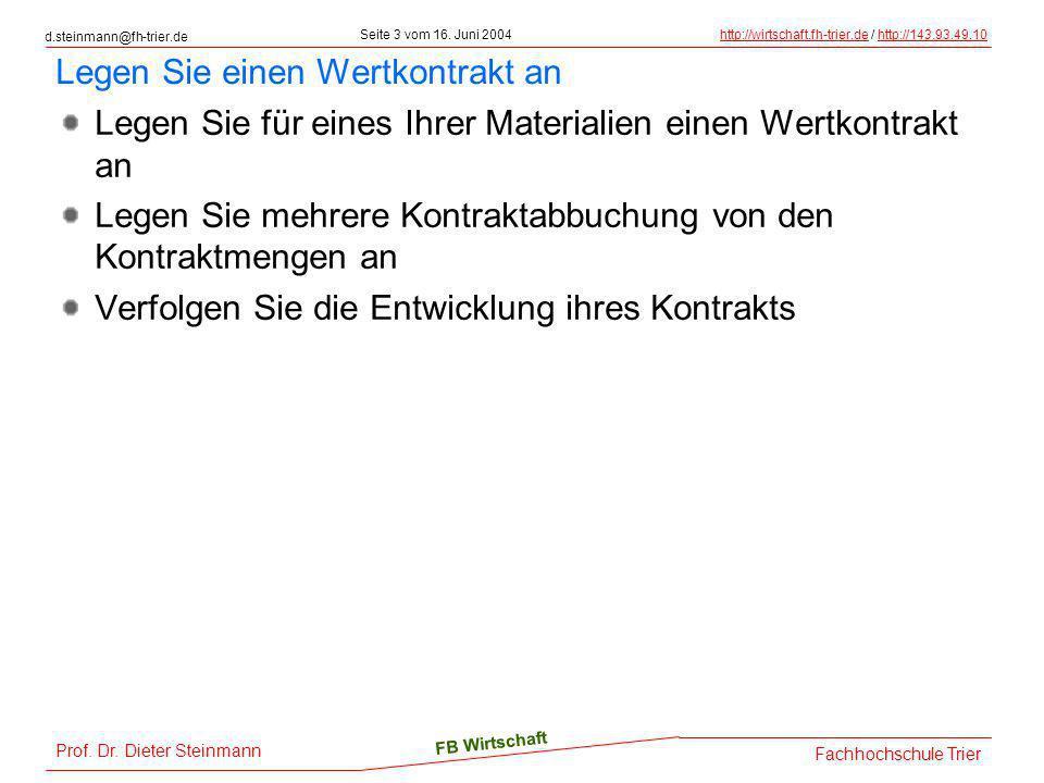 d.steinmann@fh-trier.de Seite 3 vom 16. Juni 2004http://wirtschaft.fh-trier.dehttp://wirtschaft.fh-trier.de / http://143.93.49.10http://143.93.49.10 F