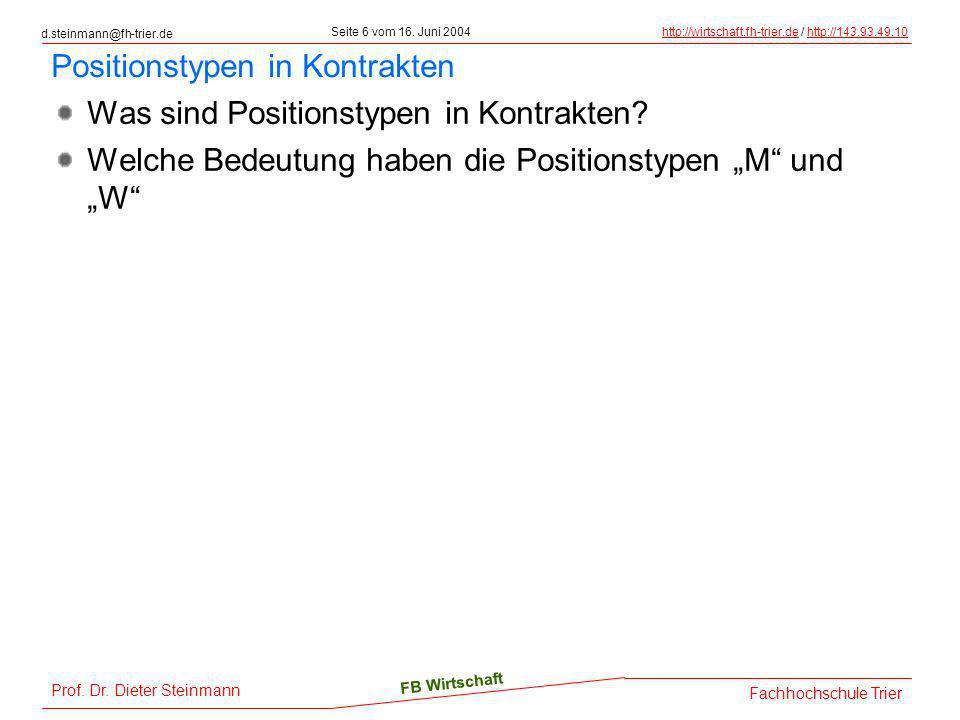 d.steinmann@fh-trier.de Seite 6 vom 16. Juni 2004http://wirtschaft.fh-trier.dehttp://wirtschaft.fh-trier.de / http://143.93.49.10http://143.93.49.10 F