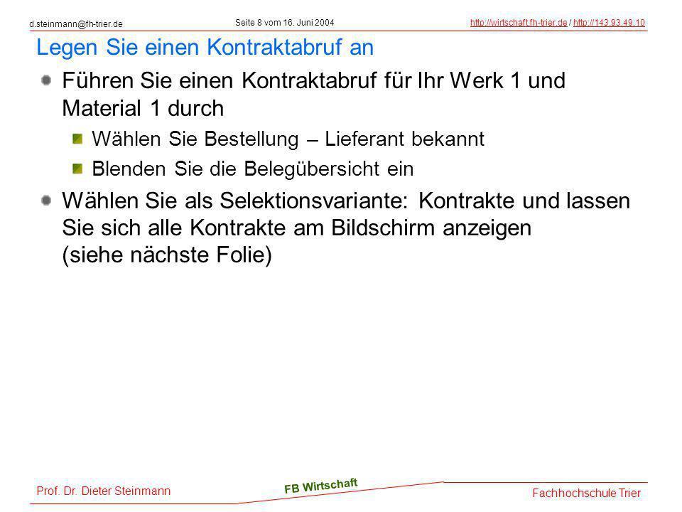 d.steinmann@fh-trier.de Seite 8 vom 16. Juni 2004http://wirtschaft.fh-trier.dehttp://wirtschaft.fh-trier.de / http://143.93.49.10http://143.93.49.10 F