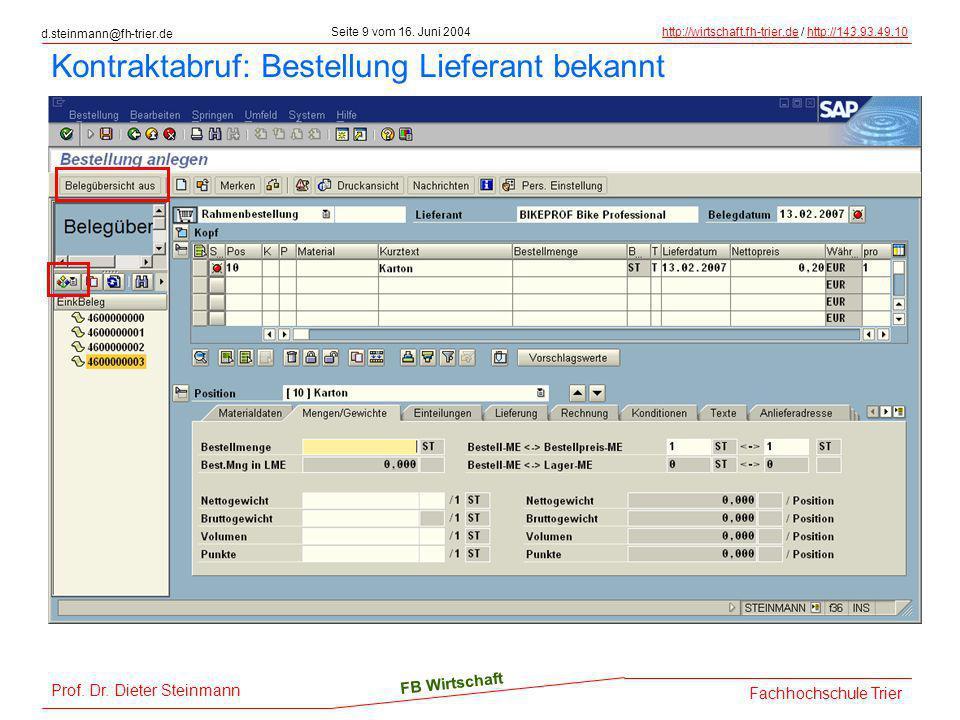 d.steinmann@fh-trier.de Seite 9 vom 16. Juni 2004http://wirtschaft.fh-trier.dehttp://wirtschaft.fh-trier.de / http://143.93.49.10http://143.93.49.10 F