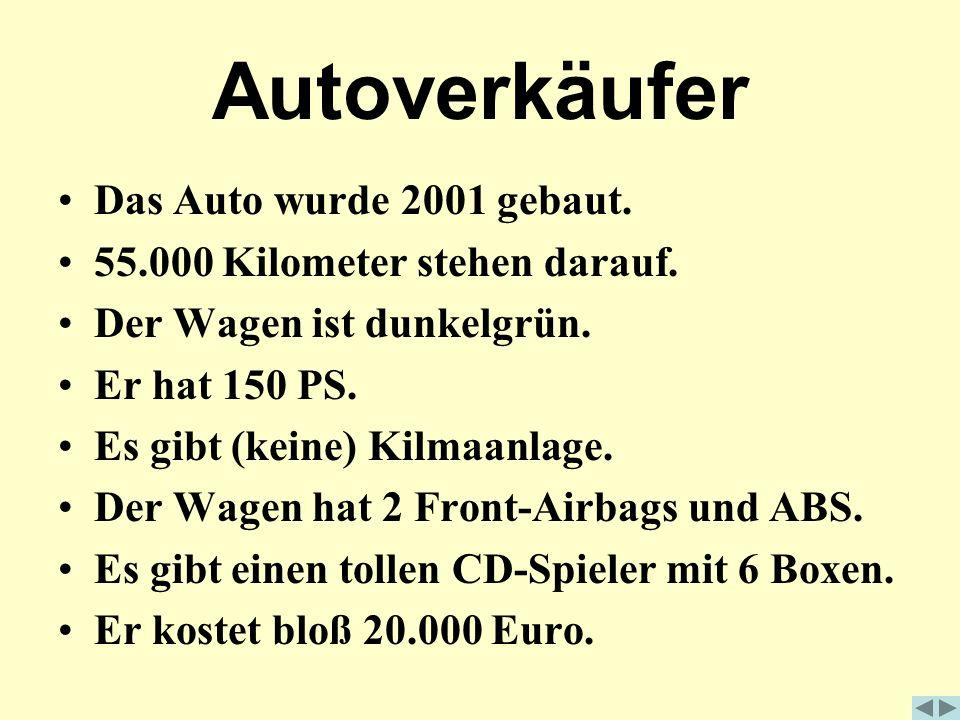Autoverkäufer Das Auto wurde 2001 gebaut.55.000 Kilometer stehen darauf.