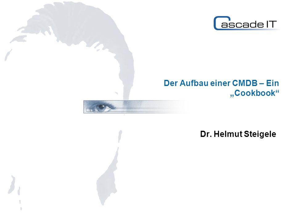 Der Aufbau einer CMDB – Ein Cookbook Dr. Helmut Steigele