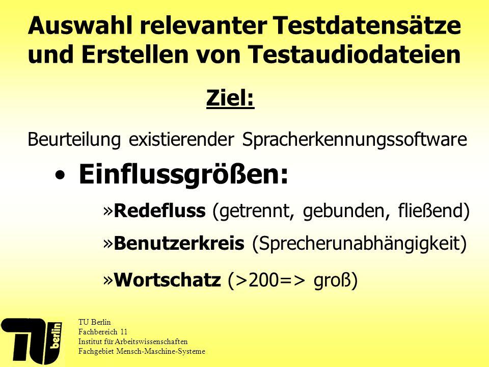 Einflussgrößen: Auswahl relevanter Testdatensätze und Erstellen von Testaudiodateien TU Berlin Fachbereich 11 Institut für Arbeitswissenschaften Fachg