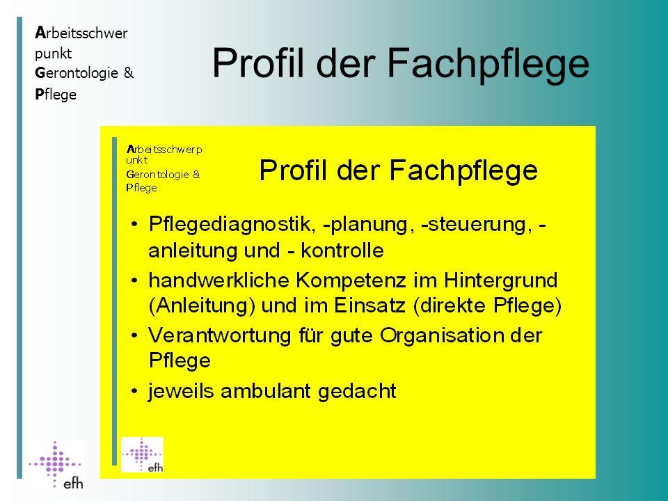 A rbeitsschwer punkt Gerontologie & Pflege Profil der Fachpflege