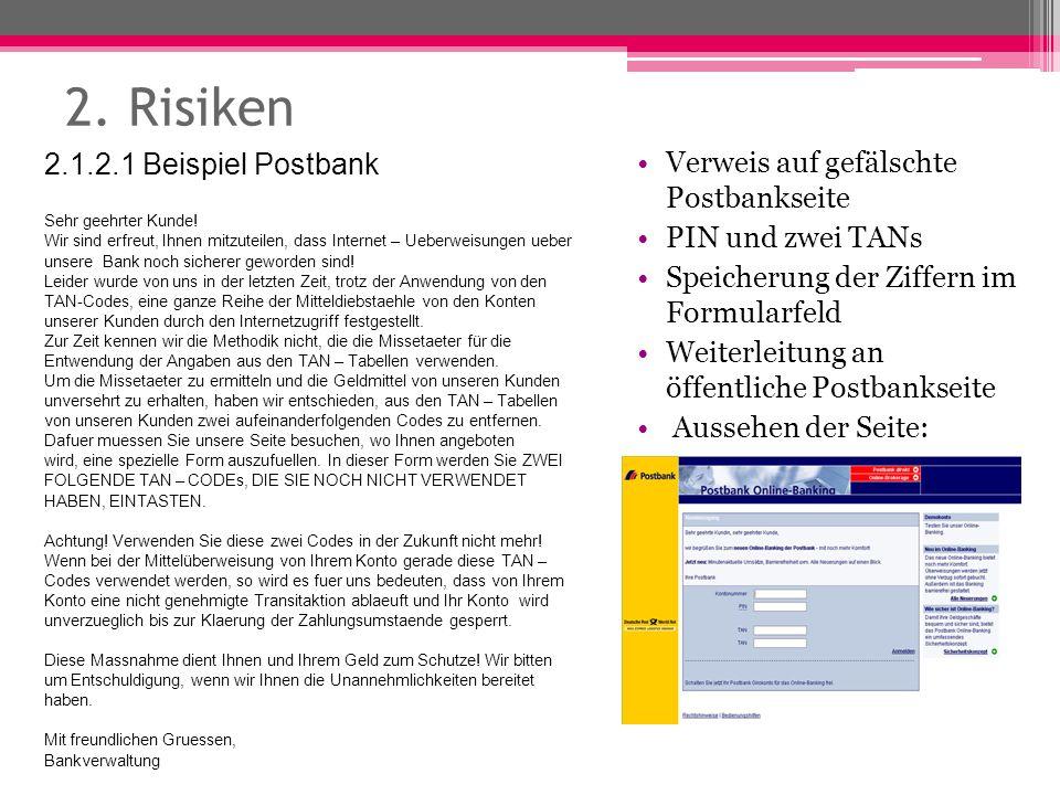 2. Risiken 2.1.2.1 Beispiel Postbank Sehr geehrter Kunde! Wir sind erfreut, Ihnen mitzuteilen, dass Internet – Ueberweisungen ueber unsere Bank noch s