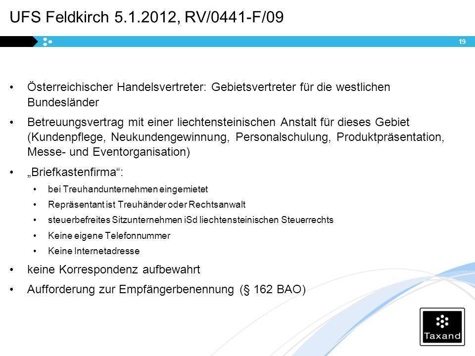 UFS Feldkirch 5.1.2012, RV/0441-F/09 Österreichischer Handelsvertreter: Gebietsvertreter für die westlichen Bundesländer Betreuungsvertrag mit einer l