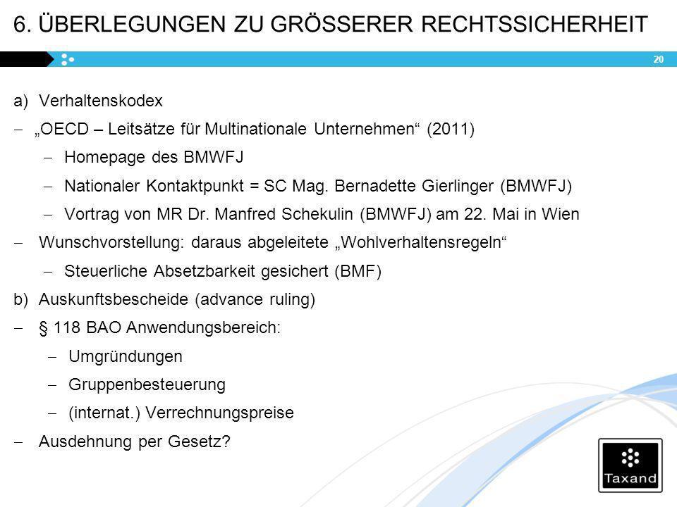 6. ÜBERLEGUNGEN ZU GRÖSSERER RECHTSSICHERHEIT a)Verhaltenskodex OECD – Leitsätze für Multinationale Unternehmen (2011) Homepage des BMWFJ Nationaler K