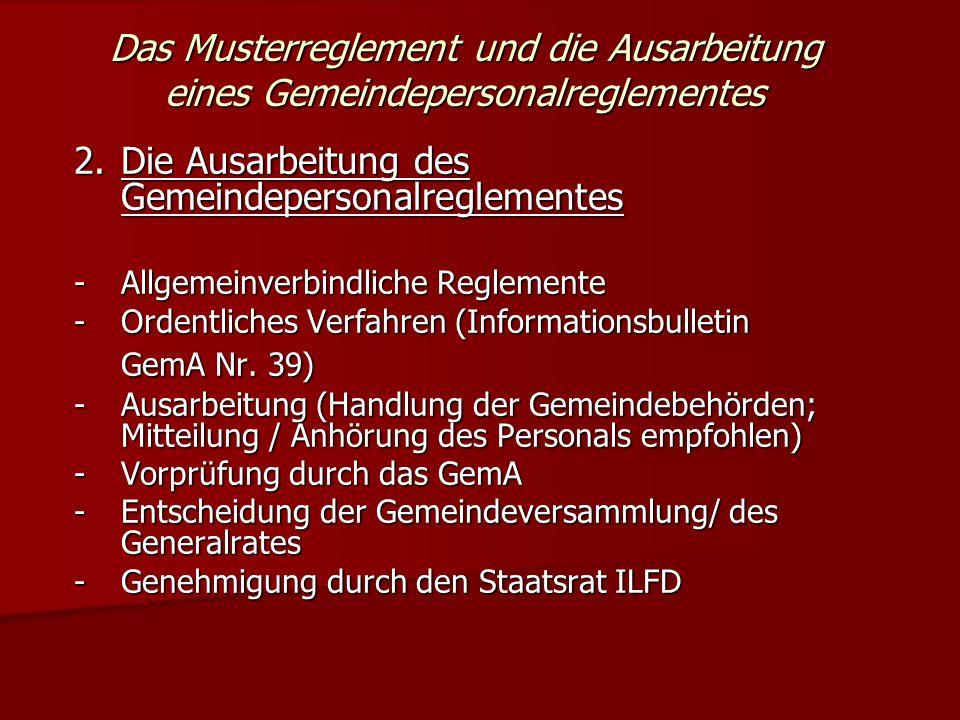 Das Musterreglement und die Ausarbeitung eines Gemeindepersonalreglementes 2.Die Ausarbeitung des Gemeindepersonalreglementes -Allgemeinverbindliche Reglemente -Ordentliches Verfahren (Informationsbulletin GemA Nr.