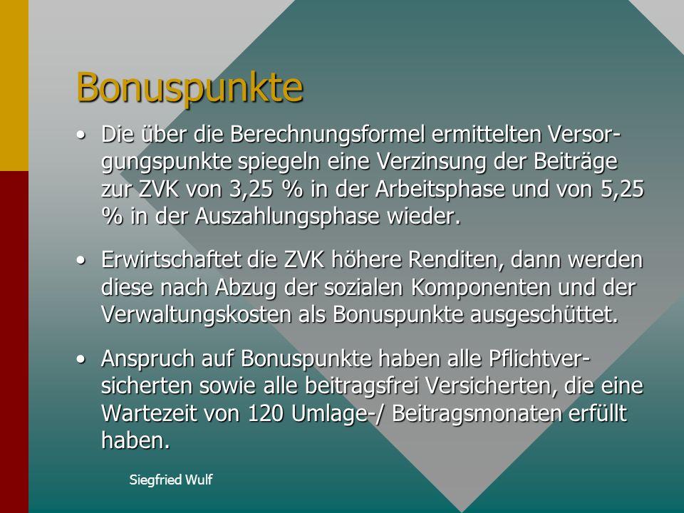 Siegfried Wulf Anhebung von Geringverdienern Wer am 01.01.2002 bereits 20 Jahre pflichtversichert war, dem werden je vollem Kalenderjahr bis Ende 2001
