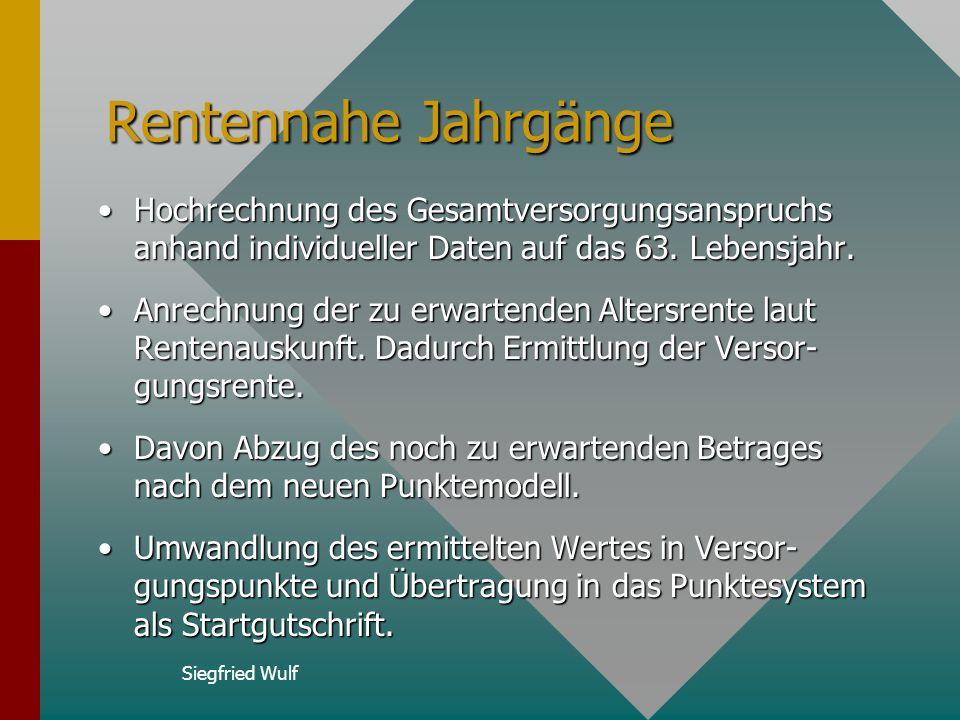Siegfried Wulf Augenblickliche Rentner Die laufenden Renten werden zum 31.12.2001 festgestellt, ab dem 01.01.2002 in gleicher Höhe unabhängig von der