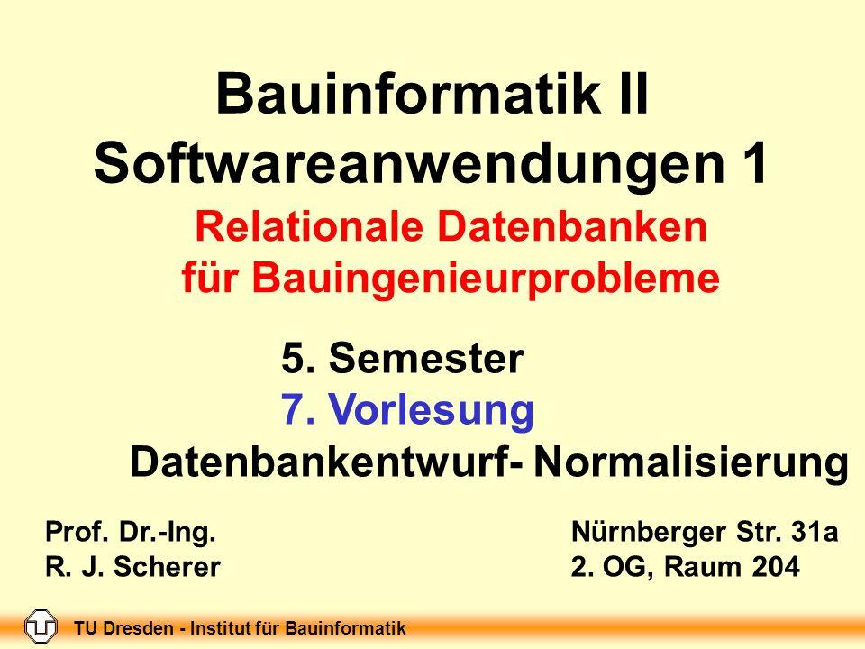 TU Dresden - Institut für Bauinformatik Folie-Nr.: 1 Bauinformatik II, Softwareanwendungen 1; 5.