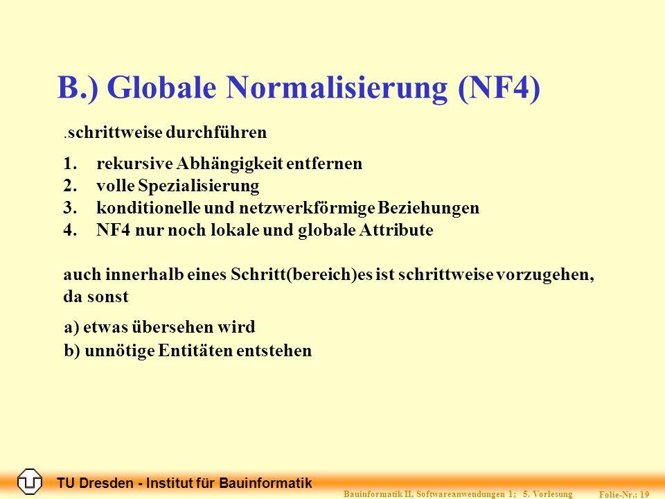 TU Dresden - Institut für Bauinformatik Folie-Nr.: 19 Bauinformatik II, Softwareanwendungen 1; 5.