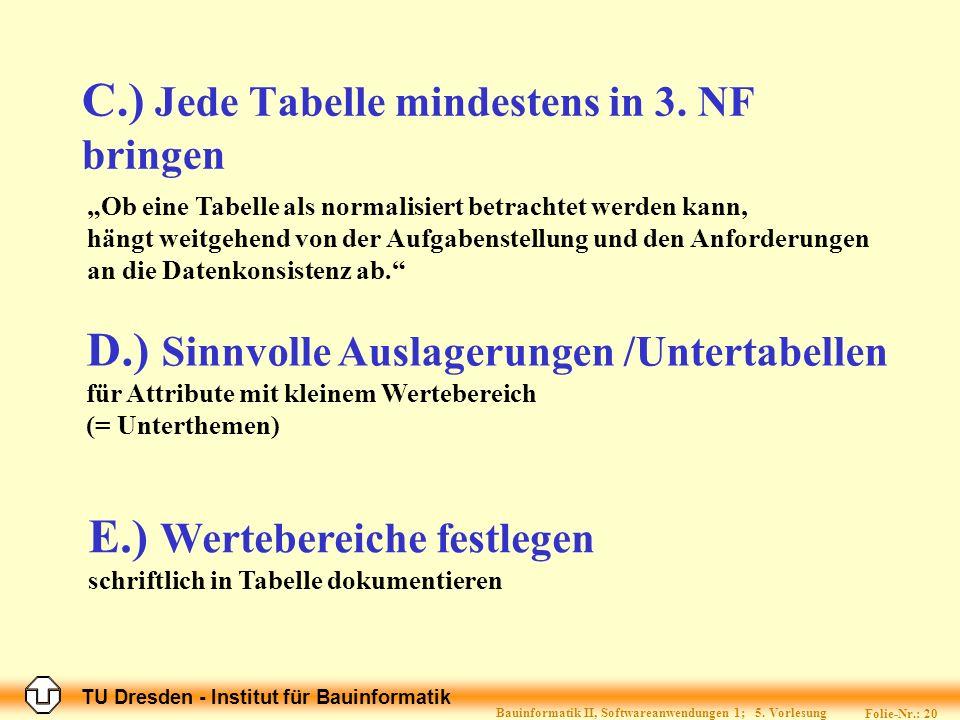 TU Dresden - Institut für Bauinformatik Folie-Nr.: 20 Bauinformatik II, Softwareanwendungen 1; 5.