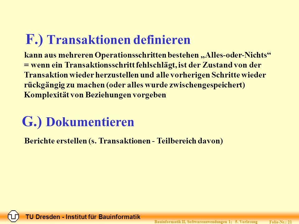 TU Dresden - Institut für Bauinformatik Folie-Nr.: 21 Bauinformatik II, Softwareanwendungen 1; 5.