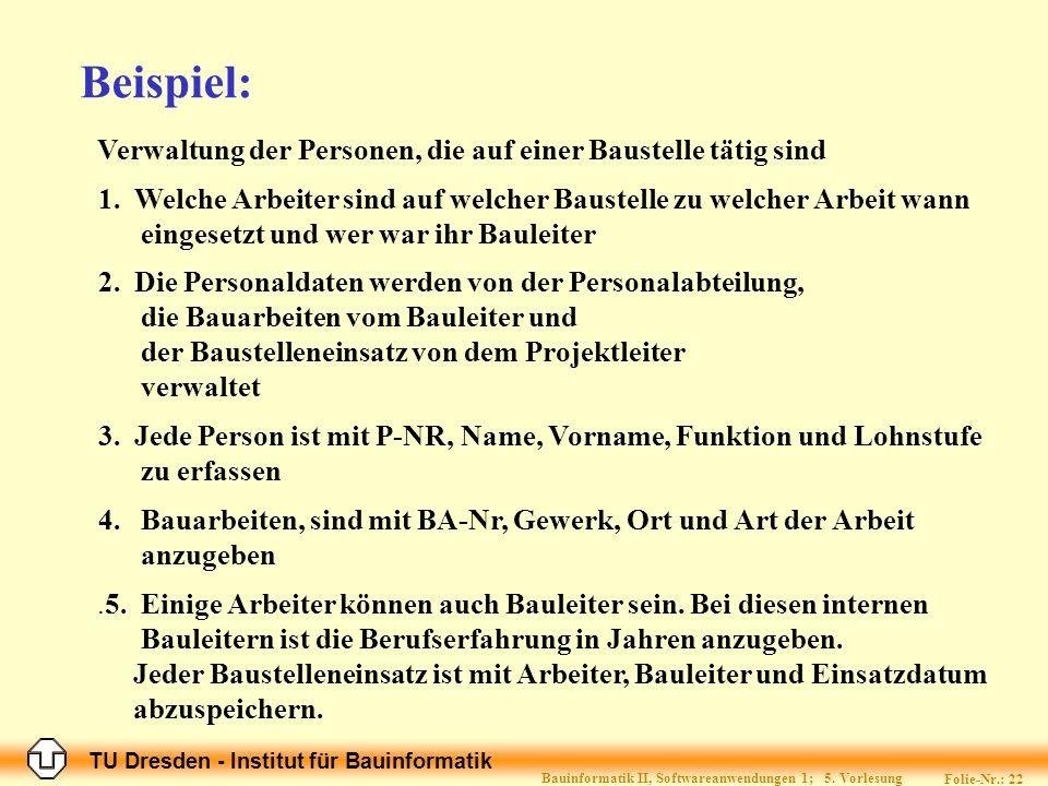 TU Dresden - Institut für Bauinformatik Folie-Nr.: 22 Bauinformatik II, Softwareanwendungen 1; 5.