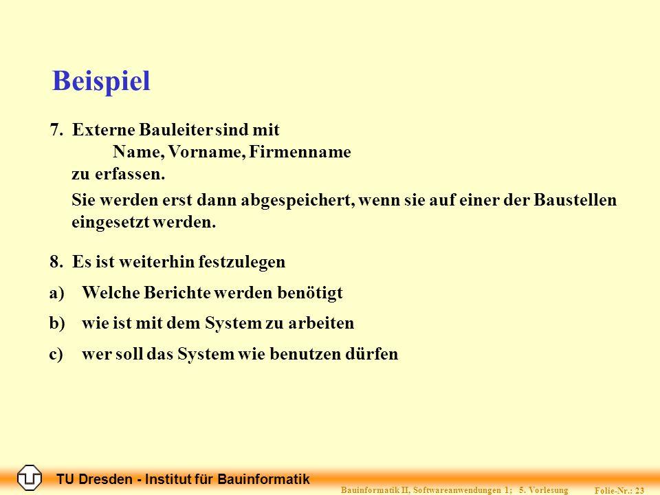 TU Dresden - Institut für Bauinformatik Folie-Nr.: 23 Bauinformatik II, Softwareanwendungen 1; 5.