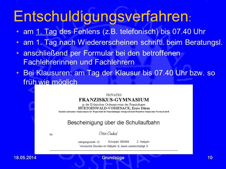 Entschuldigungsverfahren : am 1. Tag des Fehlens (z.B. telefonisch) bis 07.40 Uhr am 1. Tag nach Wiedererscheinen schriftl. beim Beratungsl. anschließ