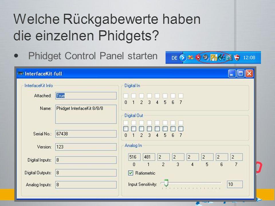 Phidget Control Panel starten Phidget InterfaceKit 8/8/8 auswählen und starten