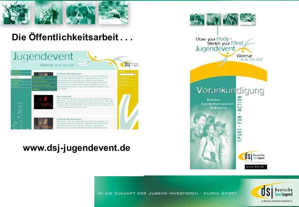 Die Öffentlichkeitsarbeit... www.dsj-jugendevent.de