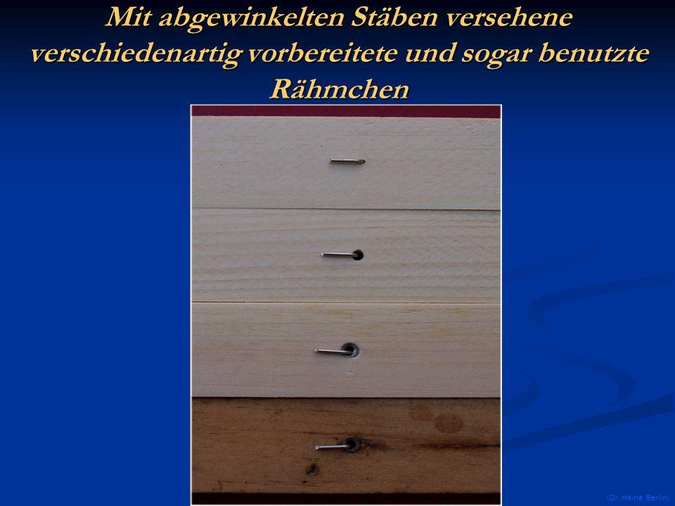 Mit abgewinkelten Stäben versehene verschiedenartig vorbereitete und sogar benutzte Rähmchen (Dr. Heine, Berlin)