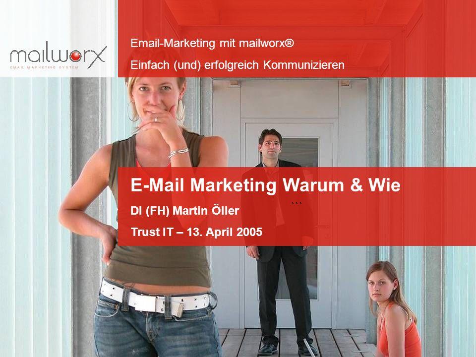 Email-Marketing mit mailworx® Einfach (und) erfolgreich Kommunizieren Folie 2 Inhalte Warum überhaupt E-Mail Marketing Herausforderungen Wie und was ist zu berücksichtigen.