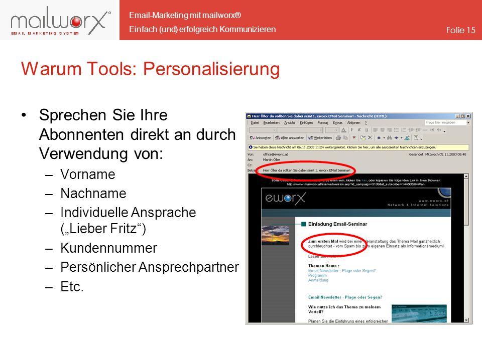 Email-Marketing mit mailworx® Einfach (und) erfolgreich Kommunizieren Folie 15 Warum Tools: Personalisierung Sprechen Sie Ihre Abonnenten direkt an du