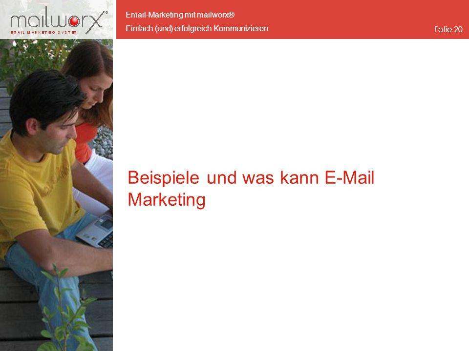 Email-Marketing mit mailworx® Einfach (und) erfolgreich Kommunizieren Folie 20 Beispiele und was kann E-Mail Marketing