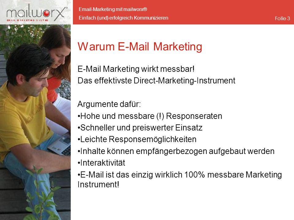 Email-Marketing mit mailworx® Einfach (und) erfolgreich Kommunizieren Folie 4 Warum E-Mail Marketing - Facts E-Mail Adresse so verbreitet wie Handy Wahrnehmung sofort ca.